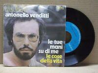 ANTONELLO VENDITTI - LE TUE MANI SU DI ME - 45 RPM - RCA