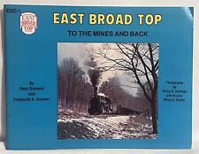 East Broad Top To The Mines And Back by R. Grenard & F.A. Krame History/Photos