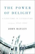 The Power of Delight: A Lifetime in Literature: Essays 1962-2002