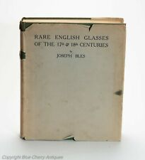 Rare English Glasses of the 17th & 18th Century Reference Book by Joseph Bles