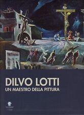 Dilvo Lotti un maestro della pittura Cassa di Risparmio di San Miniato 2007