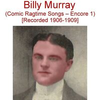 BILLY MURRAY - ENCORE 1 - THE RAGTIME ERA  PHONOGRAPH RECORDING FAVORITE- New CD