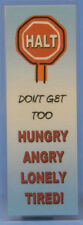 SOBRIETY  BOOKMARK - HUNGRY ANGRY LONELY TIRED