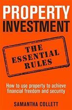 Property Inversión: The Essential Rules: Cómo Utilizar para Lograr Financi