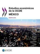 Estudios Economicos de la Ocde : Mexico 2015 by Oecd (2015, Paperback)