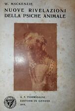 VETERINARIA - Mackenzie: Nuove rivelazioni della Psiche animale 1914 Formiggini