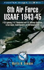 8th Air Force, USAAF 1943-45 (Fighter Bases of WWII) - New Copy