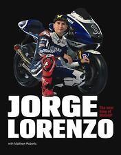 Jorge Lorenzo: The New King of MotoGP, Lorenzo, Jorge, Roberts, Matt