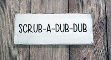SCRUB A DUB DUB - Rustic Farmhouse Sign White Bathroom Bath Kid's Bath-time