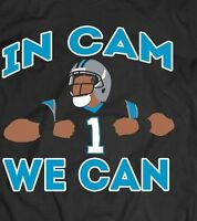 "CAM NEWTON ""In Cam We Can"" CUSTOM DESIGN T-Shirt *MANY OPTION* CAROLINA PANTHERS"