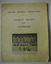 Book. Family Meals and Catering by the British Medical Association. 1930's. PB.