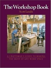 NEW - The Workshop Book: A Craftman's Guide to Making the Most of Any Work Space
