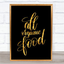 All Organic Food Quote Print Black & Gold Wall Art Picture