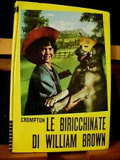 Crompton LE BIRICHINATE DI WILLIAM BROWN illustrazioni Gianna Tesi/ Paoline 1968