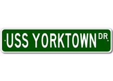 USS YORKTOWN CVS 10 Street Sign - Navy