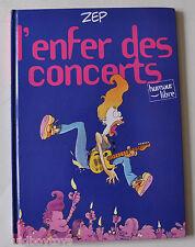 L'ENFER DES CONCERTS by ZEP (Titeuf creator) BD Humour Libre French Comic