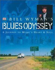 Bill Wymans Blues Odyssey: A Journey to Musics H