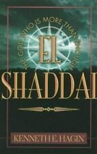 El Shaddai: The God Who Is More Than Enough Kenneth E. Hagin Paperback