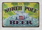 Bear in Mind NORTH POLE BEER metal tin sign Vintage poster