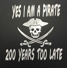 Yes I Am A Pirate Vinyl Decal - Margaritaville, Jimmy Buffett