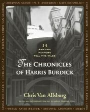 Chronicles of Harris Burdick: 14 Amazing Authors Van Allsburg New HC.  (A10)