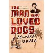 The Man Who Loved Dogs by Leonardo Padura (author)