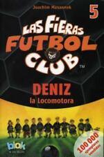Deniz la locomotora. Las fieras del futbol 5 (Las Fieras Futbol Club /-ExLibrary