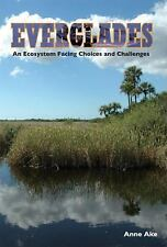 Everglades an Ecosystem Facing Choices and Challenges-ExLibrary