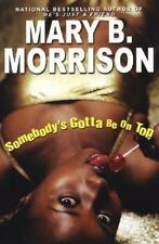 Soulmates Dissipate: Somebody's Gotta Be on Top 4 by Mary B. Morrison (2005,...