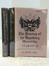 THE PASSING OF THE HAPSBURG MONARCHY 1914-1918 Vol. I-II By Arthur J. May - 1968