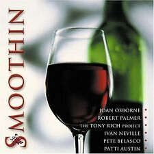 Smoothin CD Joan Osborne Robert Palmer Patti Austin Tony Rich Project Belasco
