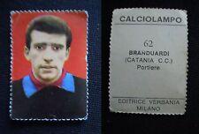 ***FIGURINA CALCIOLAMPO 1965/66*** ED. VERBANIA - N.62 BRANDUARDI (CATANIA)