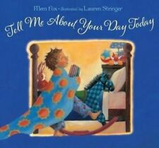 NEW BOOK ~ TELL ME ABOUT YOUR DAY TODAY ~ MEM FOX LAUREN STRINGER SCHOLASTIC SC