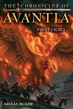 The Chronicles of Avantia #1: First Hero by Adam Blade