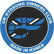 UK HYOSUNG OWNERS CLUB DECAL STICKER BADGE 5 INCH HIGH QUALITY
