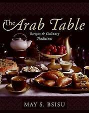 USED (VG) The Arab Table: Recipes and Culinary Traditions by May Bsisu