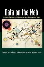 Data on the Web : From Relations to Semistructured Data and XML (The Morgan Kauf