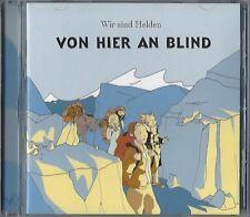 WIR SIND HELDEN / VON HIER AN BLIND - CD 2005 * NEU *