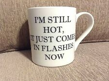 Coffee Mug Cup I'm Still Hot It Just Comes In Flashes Now White Black Large