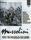 """* MUSSOLINI """" IO VI PARLO DI ME """" FASC.N°10 by LIBERO - Raccontata da V. FELTRI"""