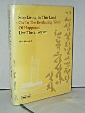 Stop Living in This Land, Go to the Everlasting World of Happiness, Live Ther...
