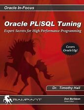 Oracle PL/SQL Tuning : Expert Secrets for High Performance Programming by...