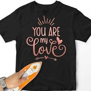 Women Iron-On T-Shirt Transfer You Are My Love Gift Design