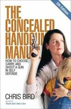 The Concealed Handgun Manual How to Choose Carry Shoot a Gun in Self Defense