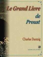 Belles Lettres Ser.: Le Grand Livre de Proust by Charles Dantzig (2000,...