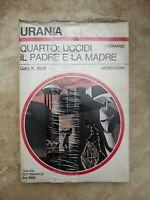 URANIA 787 WOLF - QUARTO UCCIDI IL PADRE E LA MADRE ANNO: 1979 NUOVO CELOFANA OF