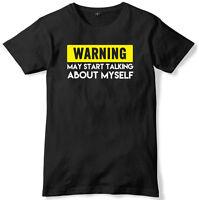 Warning May Start Talking About Myself Mens Funny Slogan Unisex T-Shirt