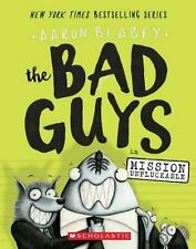 THE BAD GUYS MISSION UNPLUCKABLE 2 AARON BLABEY PAPERBACK SCHOLASTIC BOOK NEW