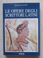 1995 OPERE DEGLI SCRITTORI LATINI Scavino Periodo Arcaico Classico Postclassico