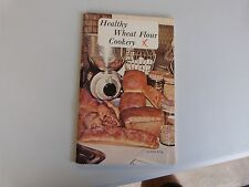 VINTAGE HEALTHY WHEAT FLOUR COOKERY COOK BOOK  BY EDNA KING